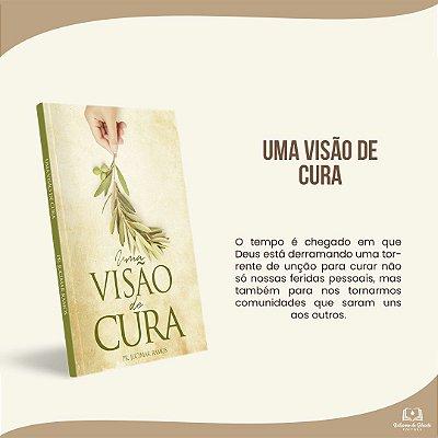 UMA VISÃO DE CURA