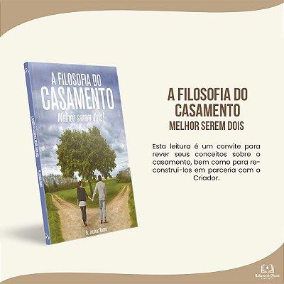 A FILOSOFIA DO CASAMENTO
