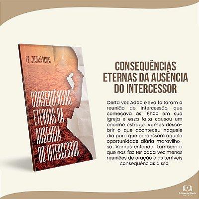 CONSEQUÊNCIAS ETERNAS DA AUSÊNCIA DO INTERCESSOR