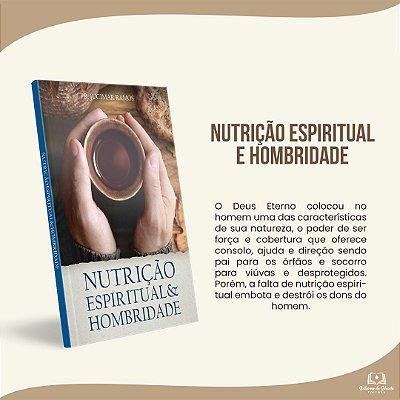 NUTRIÇÃO ESPIRITUAL & HOMBRIDADE