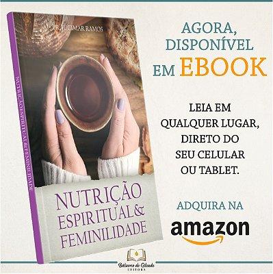Nutrição Espiritual & Feminilidade