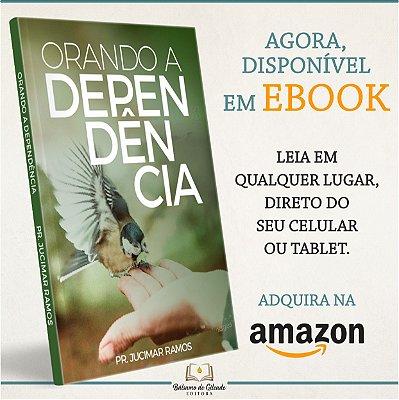 Orando a Dependência (eBook Kindle)