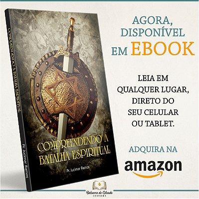 Compreendendo a Batalha Espiritual (eBook Kindle)