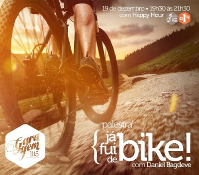 Palestra { Fui de Bike - com Daniel Bagdeve