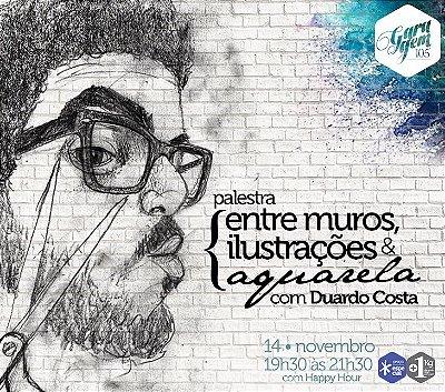 Palestra { Entre muros, ilustrações e aquarelas - Duardo Costa