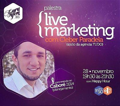 Palestra { Live Marketing -  Cleber Paradela