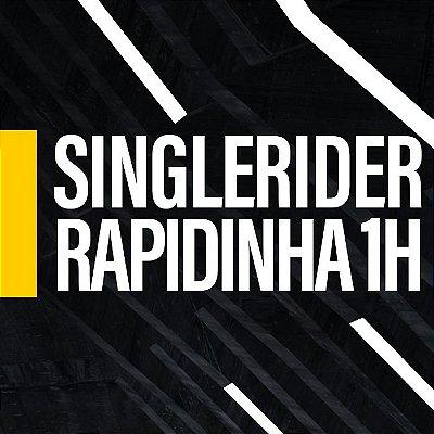 Single Rider Rapidinha (01 hora)
