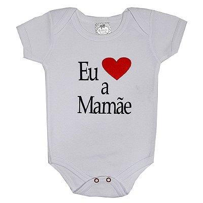 Body Bebê Eu Amo A Mamãe