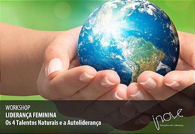 Workshop Liderança Feminina - Os 4 Talentos Naturais e a Autoliderança