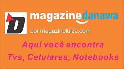 Magazine Danawa tem tudo
