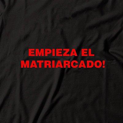 Camiseta Empieza El Matriarcado