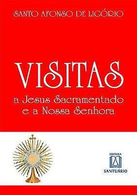 Visitas a Jesus Sacramenta do e a Nossa Senhora
