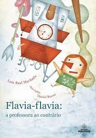 Flavia-flavia: a professora ao contrário