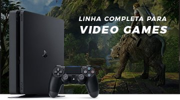 Linha Completa de Video Games