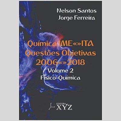 Química IME•ITA Questões Objetivas 2006–2018 - Volume 2