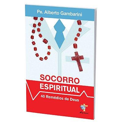 Livro Socorro Espiritual - 40 Remédios De Deus - Pe. Alberto Gambarini