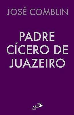 Livro Padre Cícero de Juazeiro - José Comblin