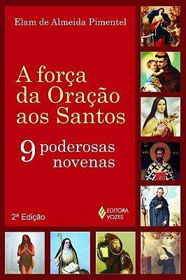 Livro A Força Da Oração Aos Santos - 9 Poderosas Novenas