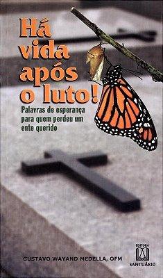 Livro Há Vida Após O Luto - Gustavo Wayand Hedella, OFM