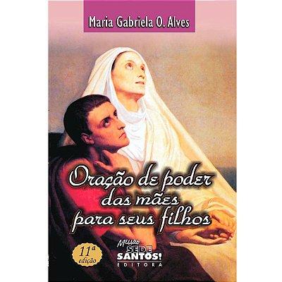 Livro Oração De Poder Das Mães Para Seus Filhos - Maria Gabriela O. Alves