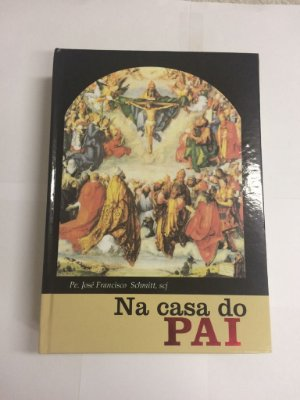 Livro Na casa do Pai - Pe José Francisco Schmith, SCJ