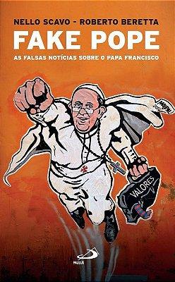 Livro FAKE POPE - As Falsas Notícias sobre o Papa Francisco - Nello Scavo e Roberto Beretta