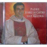 CD Luz Divina - Pe. Juarez de Castro