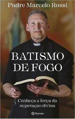 Livro Batismo de Fogo - Pe. Marcelo Rossi