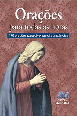 Orações para todas as horas - Pe. Luís Erlin, CMF