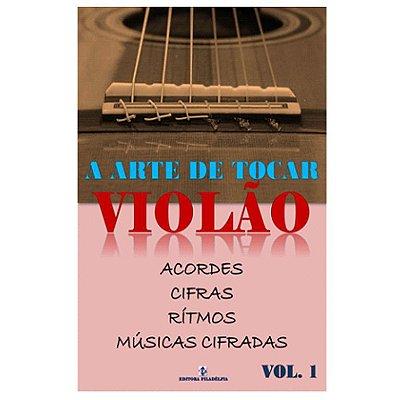 Método A Arte de Tocar Violão - Vol. 1