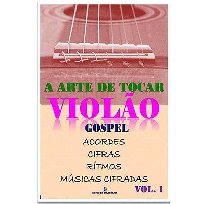 Método A Arte de Tocar Violão Gospel - Vol. 1