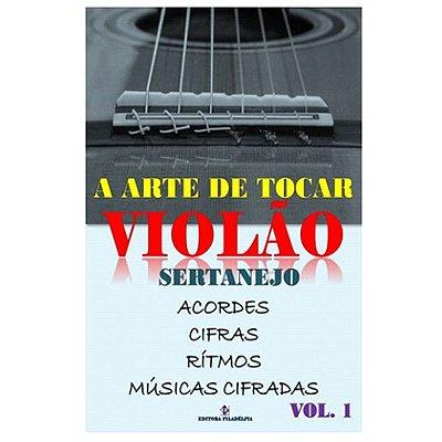 Método A Arte de Tocar Violão Sertanejo - Vol. 1
