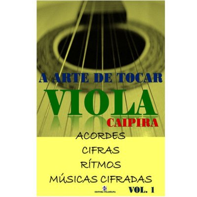 Método A Arte de Tocar Viola Caipira - Vol. 1