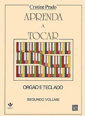 Método Aprenda a Tocar Órgão e Teclado Cristine Prado - Vol 2