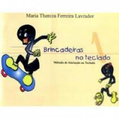 Método Brincadeiras no Teclado - Vol 1