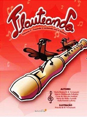 Método Flauteando Tocando e Cantando com o Folclore - Vol 1