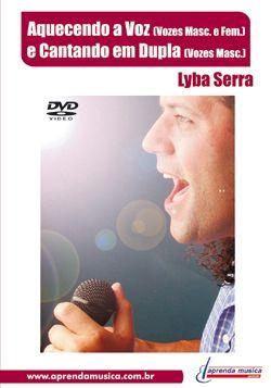 DVD Aquecendo a Voz e Cantando em Dupla Lyba Serra