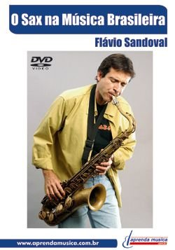 DVD O Sax na Música Brasileira Flávio Sandoval