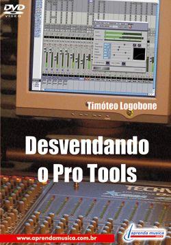 DVD Desvendando o Pro Tools Timóteo Logobone