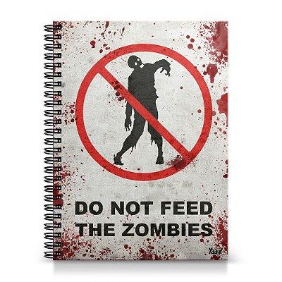 Caderno Universitário Capa Dura 1x1 - Do Not Feed the Zombies