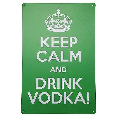 Placa de Metal Decorativa Keep Calm Drink Vodka