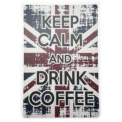 Placa de Metal Decorativa Keep Calm Drink Coffee