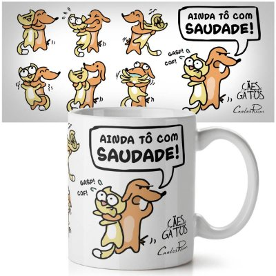 Caneca USQ Cães e Gatos Ainda tô com Saudades