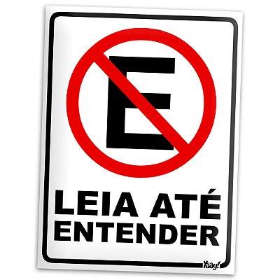 Placa Leia até entender Proibido Estacionar - 15 x 20 cm
