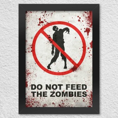 Poster com Moldura Do Not Feed the Zombies