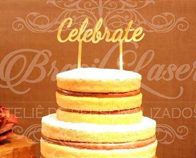 Topo de Bolo Celebrate (Comemorar em Inglês) - TBV 01051A