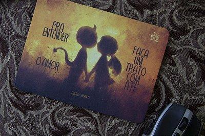 Mouse Pad - Pra entender o amor