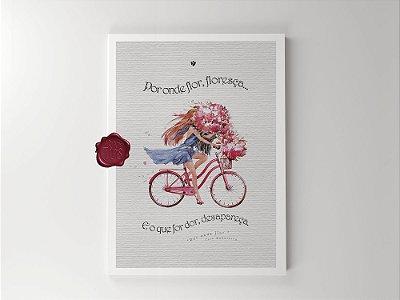 Print - Por onde flor, floresça.