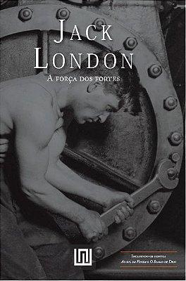 A força dos fortes, de Jack London