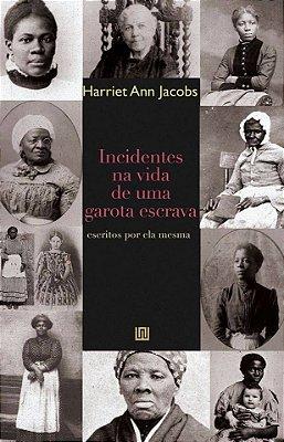 Incidentes na vida de uma garota escrava, de Harriet Ann Jacobs